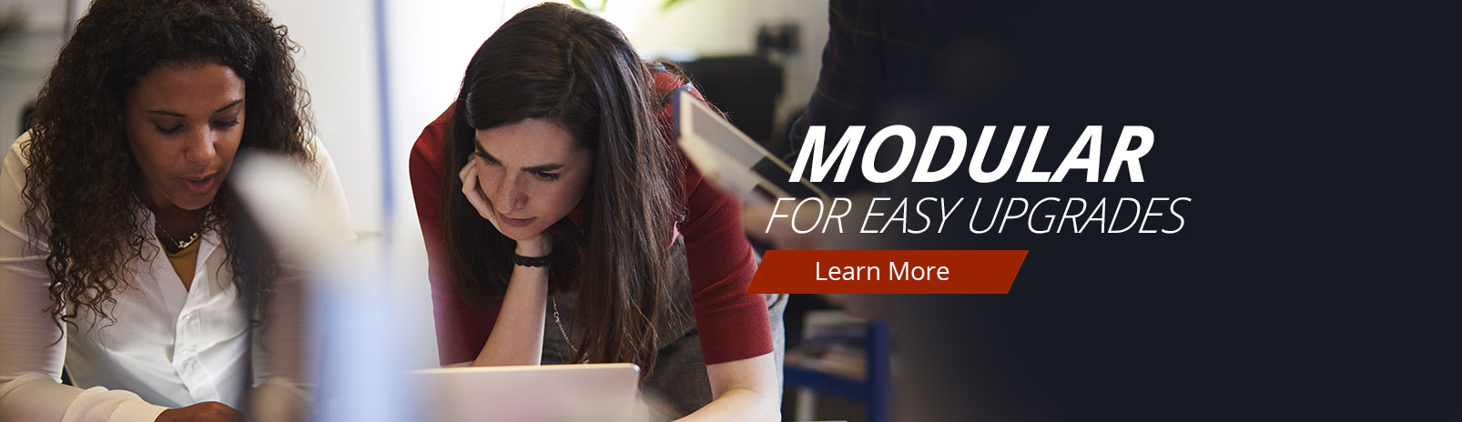 Modular For Easy Upgrades